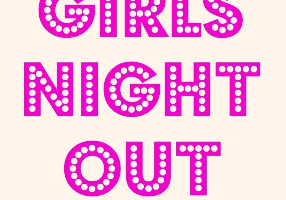Gal's Night on Tuesday 6/12/18 at 6:30